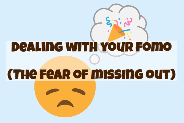 Dealing with your FOMO (the fear of missingout)