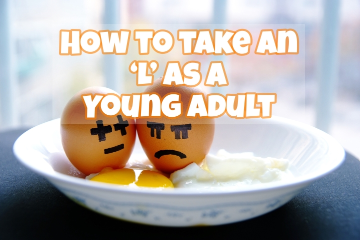 How to take an 'L' as a young adult