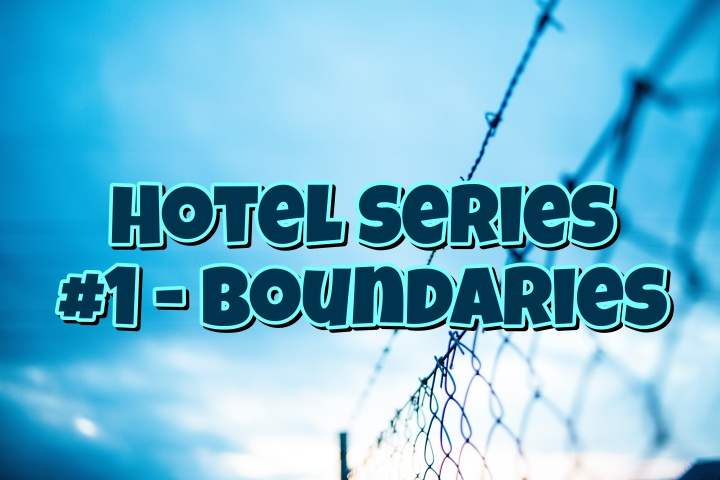 Hotel Series #Chapter 1 – Boundaries